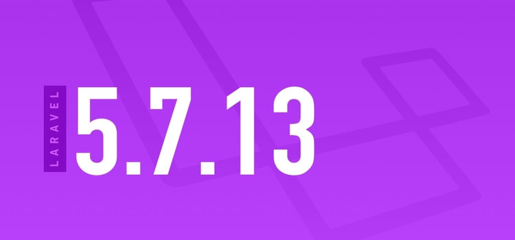 Laravel 5.7.13 Released- Advance Idea Infotech