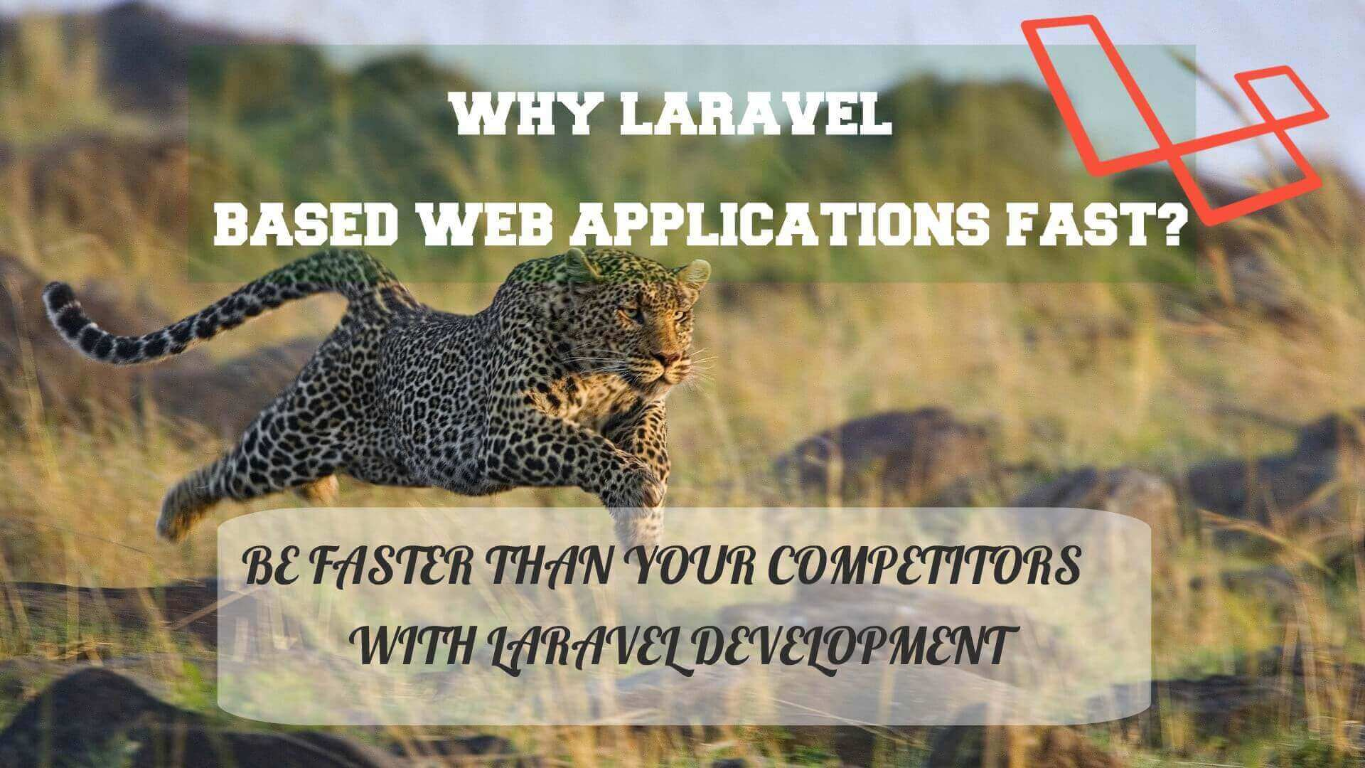 Why Laravel-Based Web Applications Fast?