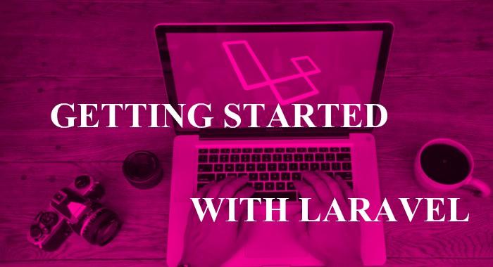 Getting started with Laravel- PHP Laravel Framework for Beginners