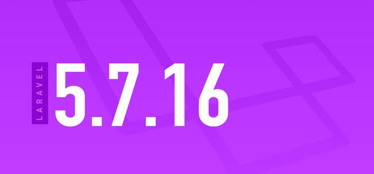 Laravel 5.7.16 Released- What's New in Laravel 5.7?