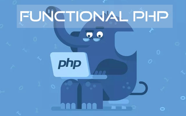 Functional PHP: How to Do  Functional Programming in PHP?