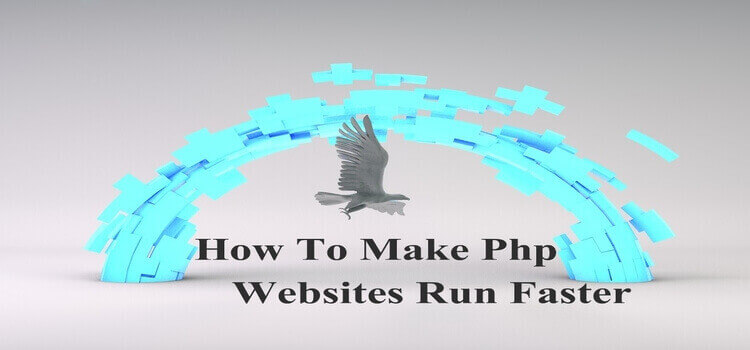How To Make PHP Websites Run Faster?