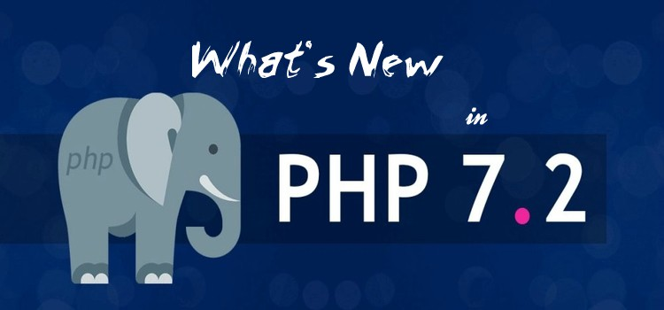 What's New in PHP 7.2? - PHP Updates | Advance Idea Infotech