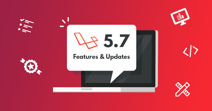 Laravel 5.7 - What's New Features in Laravel 5.7?