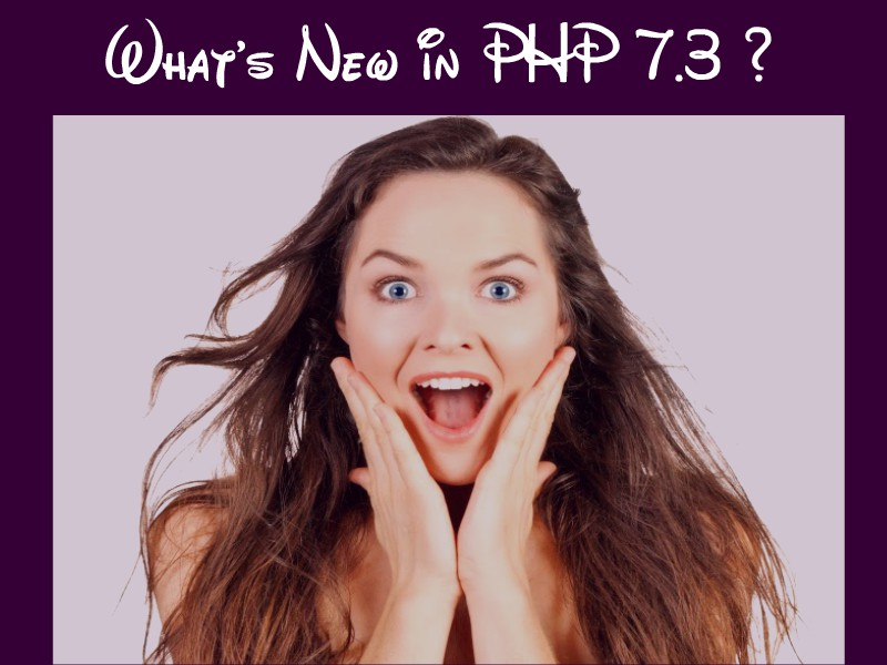 What's New in PHP 7.3? PHP 7.3 Features (upcoming)