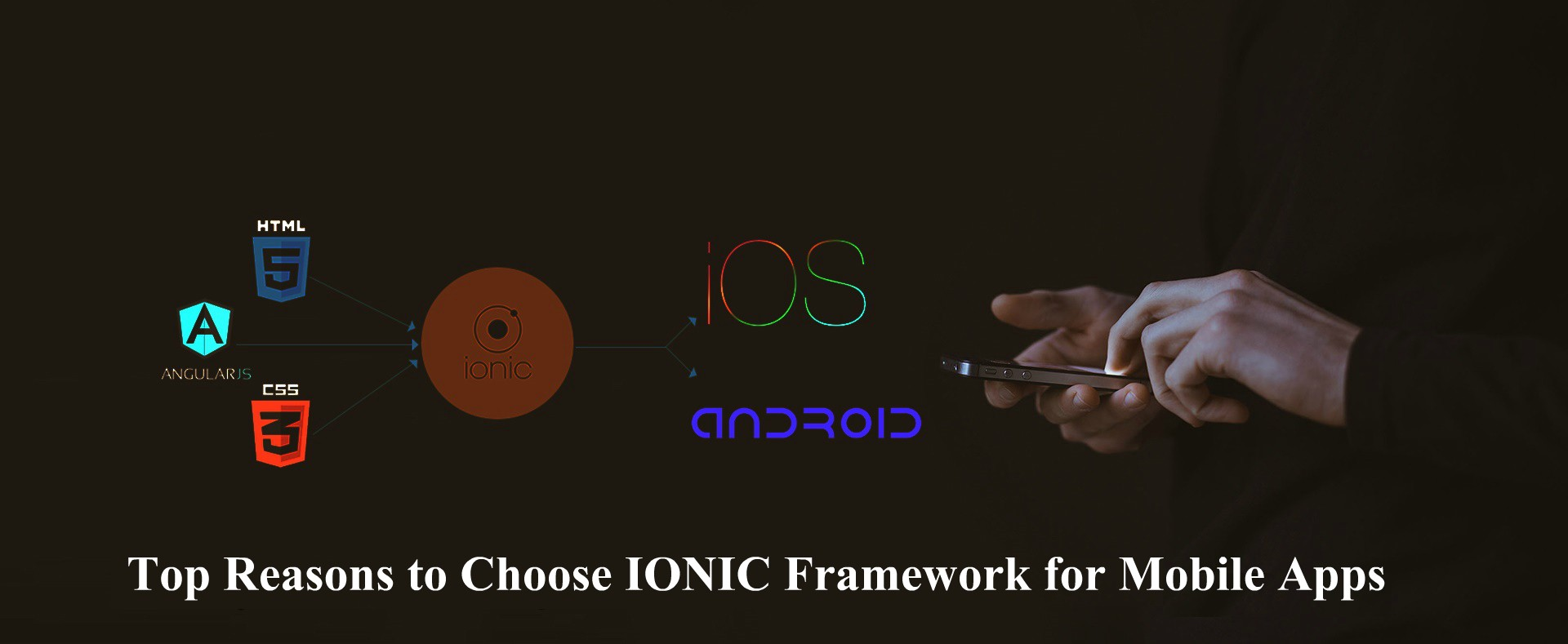 Top Reasons to Choose IONIC Framework for Mobile Apps