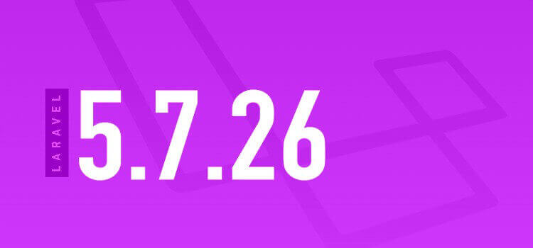 Laravel 5.7.26 Released - Check New Features of Laravel 5.7