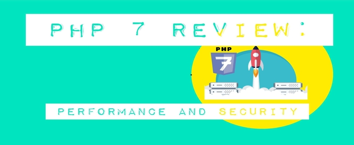 PHP 7 Review: Performance and Security