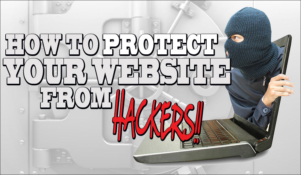 How to protect your website from Hackers?